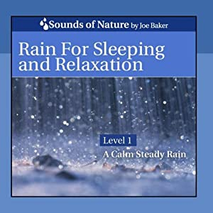 Rain for Sleeping and Relaxation from Sounds of Nature by Joe Baker