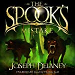The Spook's Mistake: Wardstone Chronicles 5 (       UNABRIDGED) by Joseph Delaney Narrated by Thomas Judd