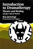 img - for Introduction to Dramatherapy: Theatre and Healing - Ariadne's Ball of Thread (Art Therapies) book / textbook / text book