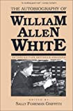 img - for The Autobiography of William Allen White: Second Edition, Revised and Abridged book / textbook / text book