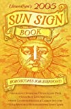 Llewellyn's 2005 Sun Sign Book: Horoscopes for Everyone! (Annuals - Sun Sign Book) (0738701378) by Llewellyn