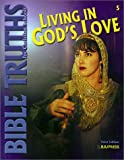 9781579243647: Living in God's Love (Bible Truths for Christian Schools)