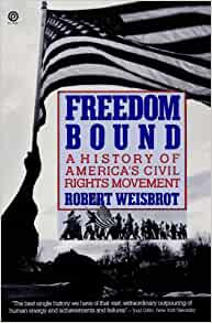 an examination of the book freedom bound by robert weisbrot I have examined all cases of child killing over the relevant period, although  3  this view is illustrated in ann jones book women who kill, holt rinehart and   the trial judge humphries j considered himself bound by the decision in r  v    increased their freedom to leave a marriage that has become oppressive.