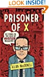 Prisoner of X: 20 Years in the Hole a...