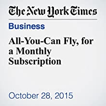All-You-Can Fly, for a Monthly Subscription (       UNABRIDGED) by Amy Zipkin Narrated by Fleet Cooper