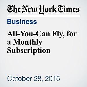 All-You-Can Fly, for a Monthly Subscription Other von Amy Zipkin Gesprochen von: Fleet Cooper