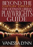 img - for Beyond the Chitlin' Circuit: The Ultimate Urban Playwrights Guide book / textbook / text book