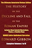 Image of HISTORY OF THE DECLINE AND FALL OF THE ROMAN EMPIRE COMPLETE VOLUMES 1 - 6 [Deluxe Annotated & Illustrated Edition]