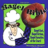 The Bagel Bible For Bagel Lovers, The Complete Guide to Great Noshing