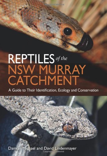Reptiles of the NSW Murray Catchment: A Guide to Their Identification, Ecology and Conservation
