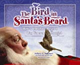 Bird in Santa's Beard (Big Belly)