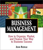 Streetwise Business Management: How to Organize, Market, and Finance Your Way to Business Success (1580625401) by John Riddle
