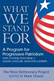 What We Stand For: A Program For Progressive Patriotism (1557046131) by New Democracy Project