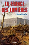 La France des Lumieres (French Edition) (2213031444) by Roche, Daniel