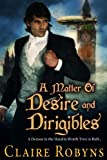 A Matter of Desire and Dirigibles (Dark Matters)