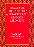 Warren Fischer Practical Therapeutics of Traditional Chinese Medicine (Paradigm title)