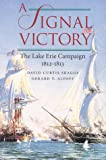 img - for A Signal Victory: The Lake Erie Campaign, 1812-1813 book / textbook / text book