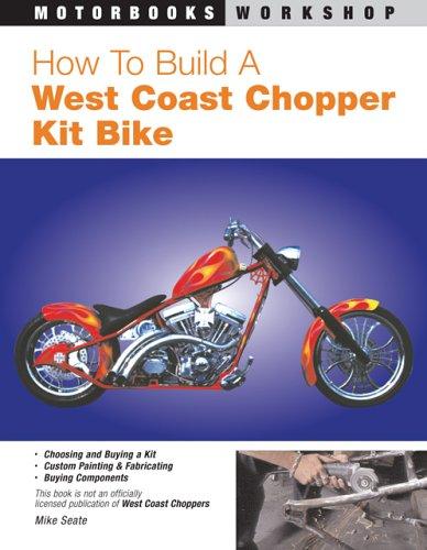 How to Build a West Coast Chopper Kit Bike (Motorbooks Workshop)