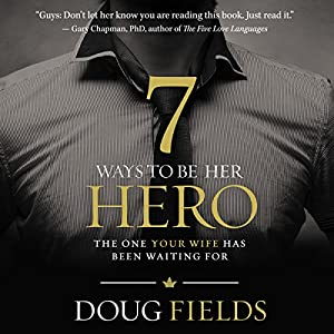 7 Ways to Be Her Hero Audiobook