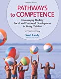 img - for Pathways to Competence: Encouraging Healthy Social and Emotional Development in Young Children, Second Edition book / textbook / text book