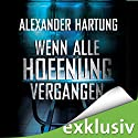 Wenn alle Hoffnung vergangen (Jan Tommen 3) Audiobook by Alexander Hartung Narrated by Martin L. Schäfer