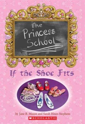 If the Shoe Fits, SARAH HINES-STEPHENS, JANE B. MASON, SARAH HINES STEPHENS