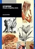 echange, troc Denis Bauduin - Le dessin : Crayon, sanguine, encre