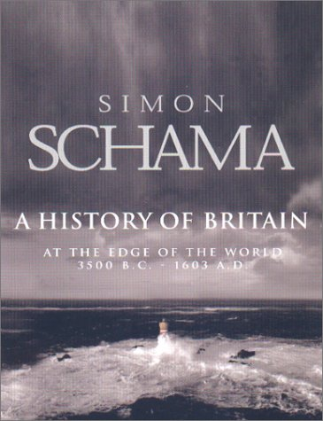 A History of Britain : At the Edge of the World, 3500 B.C.-1603 A.D