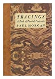 Tracings: A Book of Partial Portraits (0374278598) by Horgan, Paul