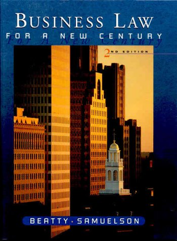 Business Law for a New Century, Jeffrey F. Beatty, Susan S. Samuelson