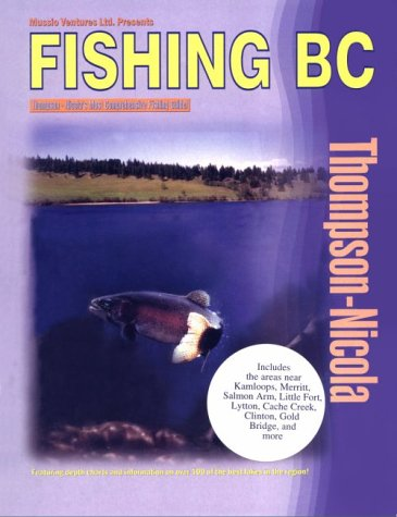 Fishing Bc: Thompson/Nicola (Fishing British Columbia)