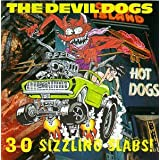 "30 Sizzling Slabs!von ""Devil Dogs"""