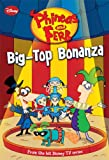 img - for Big-Top Bonanza (Phineas and Ferb Chapter Book) book / textbook / text book