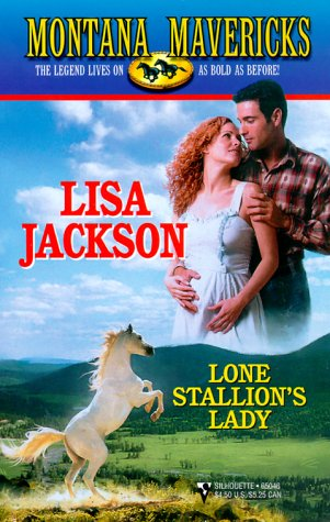 Lone Stallion'S Lady (Montana Mavericks) (Montana Mavericks, 1), Lisa Jackson