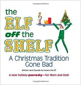 the elf off the shelf a christmas tradition gone bad. Black Bedroom Furniture Sets. Home Design Ideas