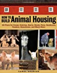 How to Build Animal Housing: 60 Plans...