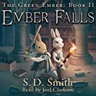 Ember Falls: The Green Ember Series, Book 2 Audiobook by S. D. Smith Narrated by Joel Clarkson
