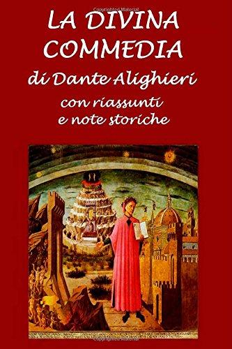 La Divina Commedia: Con riassunti e note storiche