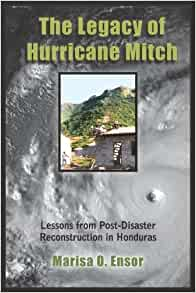 The Legacy of Hurricane Mitch: Lessons from Post-Disaster
