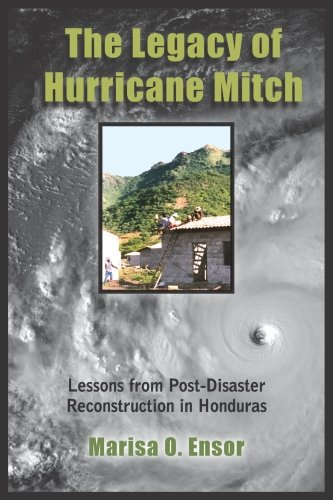 The Legacy of Hurricane Mitch: Lessons from Post-Disaster...