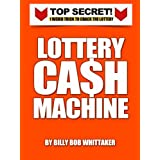 LOTTERY CASH MACHINE - How To Win The Lottery Over and Over Again
