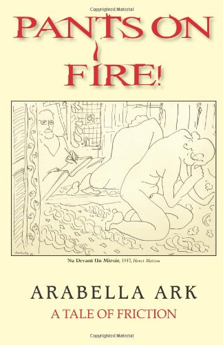 Pants On Fire!: A Tale of Friction from ARABELLA ARK