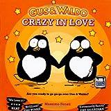 Gus & Waldo Crazy in Love