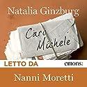 Caro Michele Hörbuch von Natalia Ginzburg Gesprochen von: Nanni Moretti
