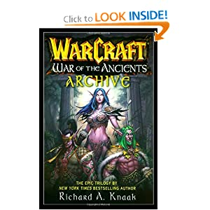 WarCraft War of the Ancients Archive (Warcraft Series) by Richard A. Knaak