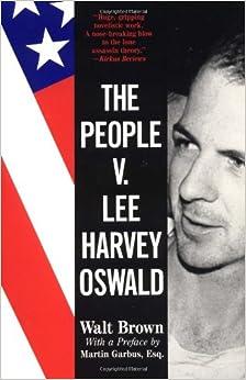 The People V. Lee Harvey Oswald: Walt Brown, Martin Garbus