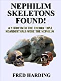 Nephilim Skeletons Found (The Answer To All There Is)