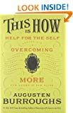 This is How: Help for the Self