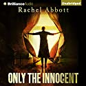 Only the Innocent (       UNABRIDGED) by Rachel Abbott Narrated by Sarah Coomes