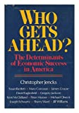 Who Gets Ahead?: The Determinants of Economic Success in America (0465091822) by Christopher Jencks